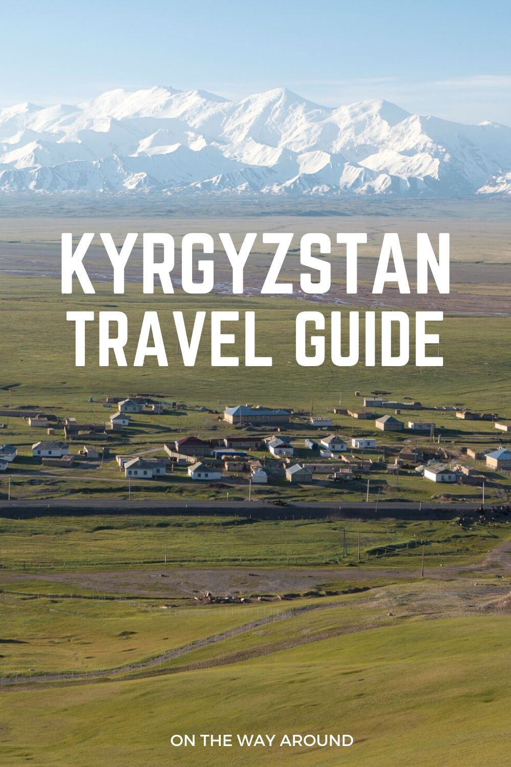 kyrgyzstan travel guide